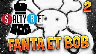 SALTY BET - Ep.2 : TEAMS WTF ! avec Fanta et Bob