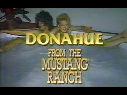 Donahue Show - Mustang Ranch