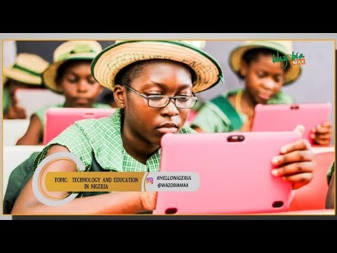 TECHNOLOGY AND EDUCATION IN NIGERIA  -   HELLO NIGERIA