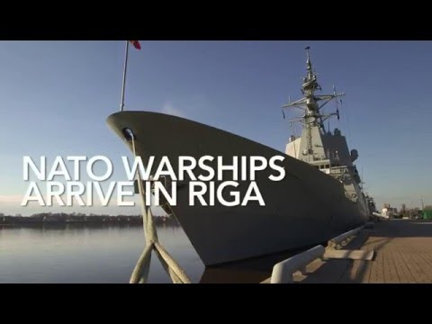 NATO warships arrive in Riga, Latvia.