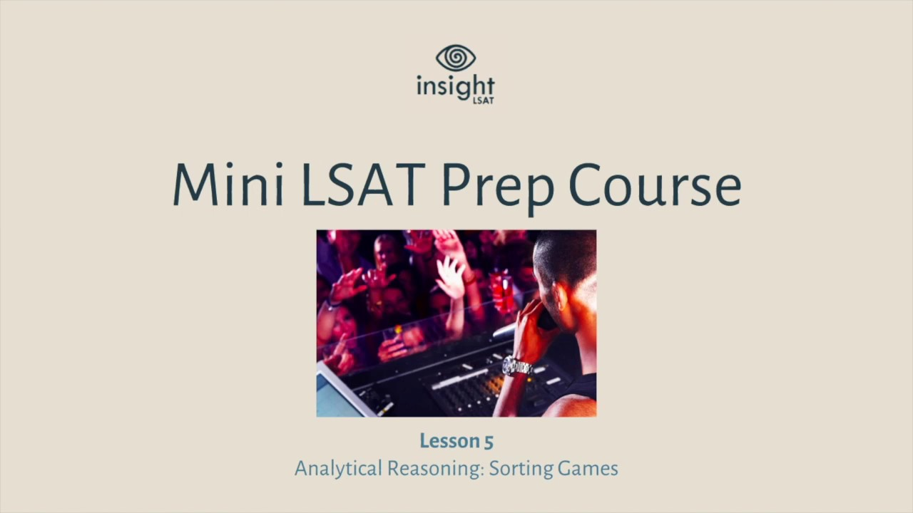 Lesson 5 analytical reasoning sorting games insight lsat mini lesson 5 analytical reasoning sorting games insight lsat mini lsat prep course 58 malvernweather Gallery