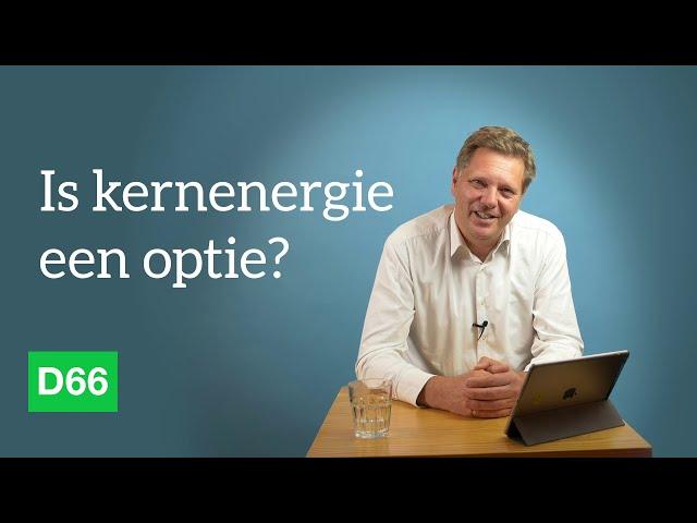 D66 - Is kernenergie een optie?