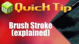 Quick Tip: Brush Stroke (explained)