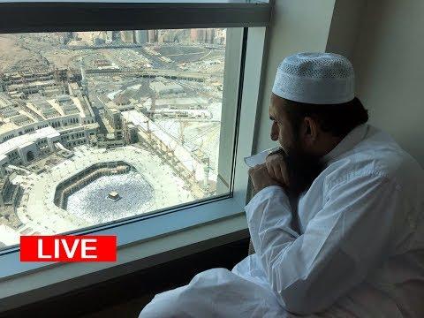 LIVE Video : Makkah, Saudia Arabia   مکہ مکرمہ  Molana Tariq Jameel (latest)