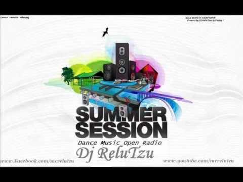 Dj ReluTzu - Dance Music Open Radio ( Summer Session Mix )Part. 6