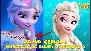 Como seriam: Princesas da Disney Tatuadas 2