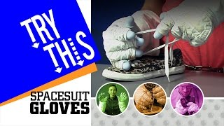Try This: Spacesuit Gloves
