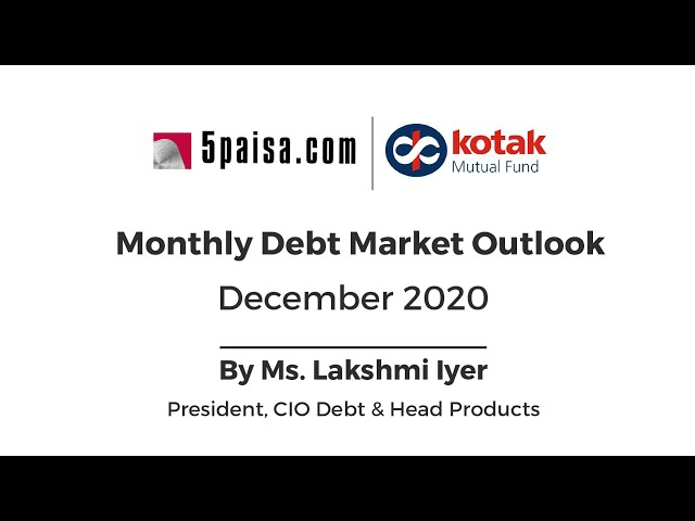 Monthly Debt Market Outlook   December 2020   Lakshmi Iyer