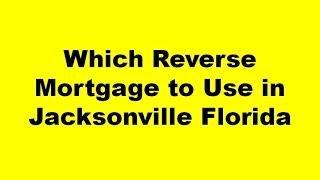 Reverse Mortgage Jacksonville Florida - The Best Reverse Mortgage Lender Jacksonville FL Offers