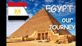 Egypt|OUR JOURNEY
