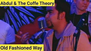 ABDUL END THE COFFEE THEORY OLD FASHIONED WAY