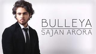 Bulleya | Ae Dil Hai Mushkil | Arijit Singh | Cover by Sajan Arora