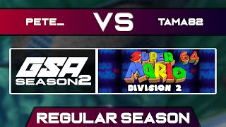 pete_ vs Tama82 | Regular Season | GSA SM64 70 Star Speedrun League D2 Season 2