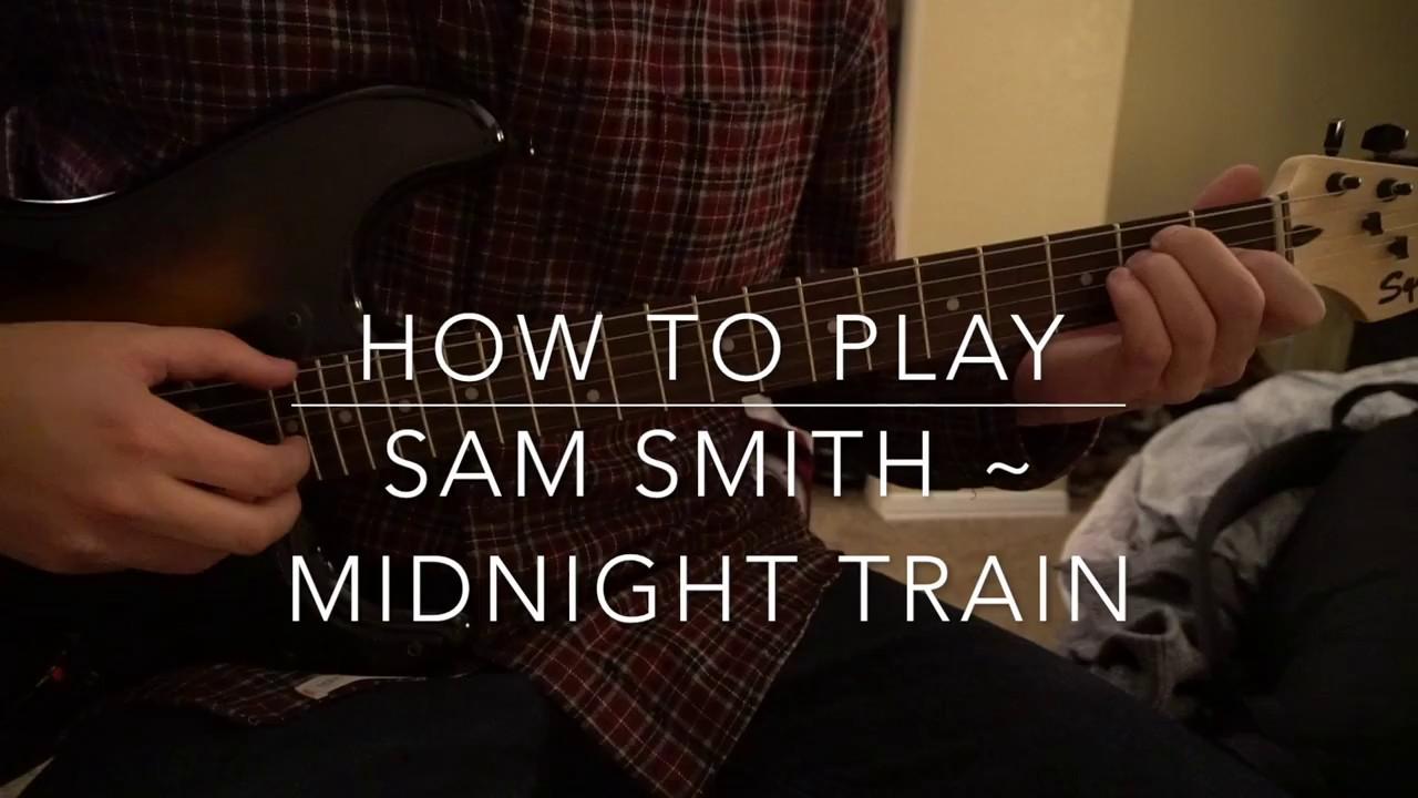 Midnight Train Sam Smith Easy Guitar Lesson Youtube