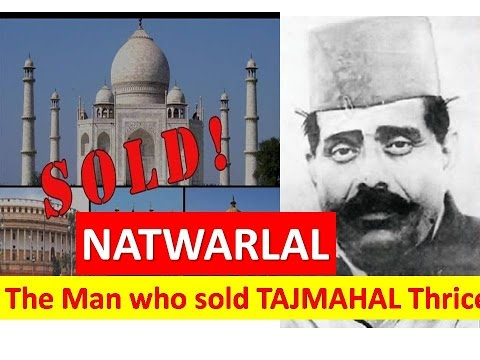 NATWARLAL || The man who sold TAJMAHAL thrice