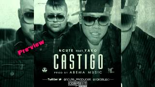 Ncute Ft. Yako - Castigo (Preview)