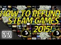 How To Refund Steam Games 2015! Quick Tutorial! June 2015!