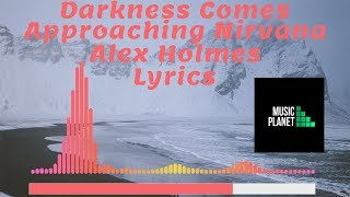 Approaching Nirvana, Alex Holmes - Darkness Comes [NCS Release] Lyrics