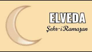 ELVEDA ŞEHR-İ RAMAZAN ELVEDA