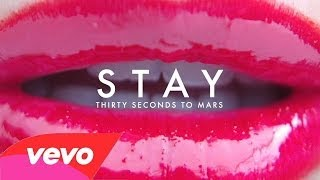 Thirty Seconds to Mars - Stay (Audio)