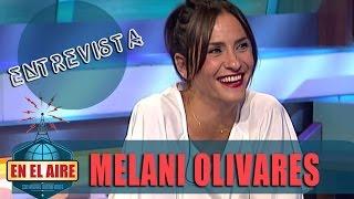 Buenafuente entrevista a Melani Olivares - En el aire