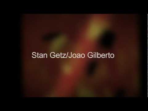 Stan Getz/Joao Gilberto featuring Astrud Gilberto - Corcovado (Quiet Nights of Quiet Stars)
