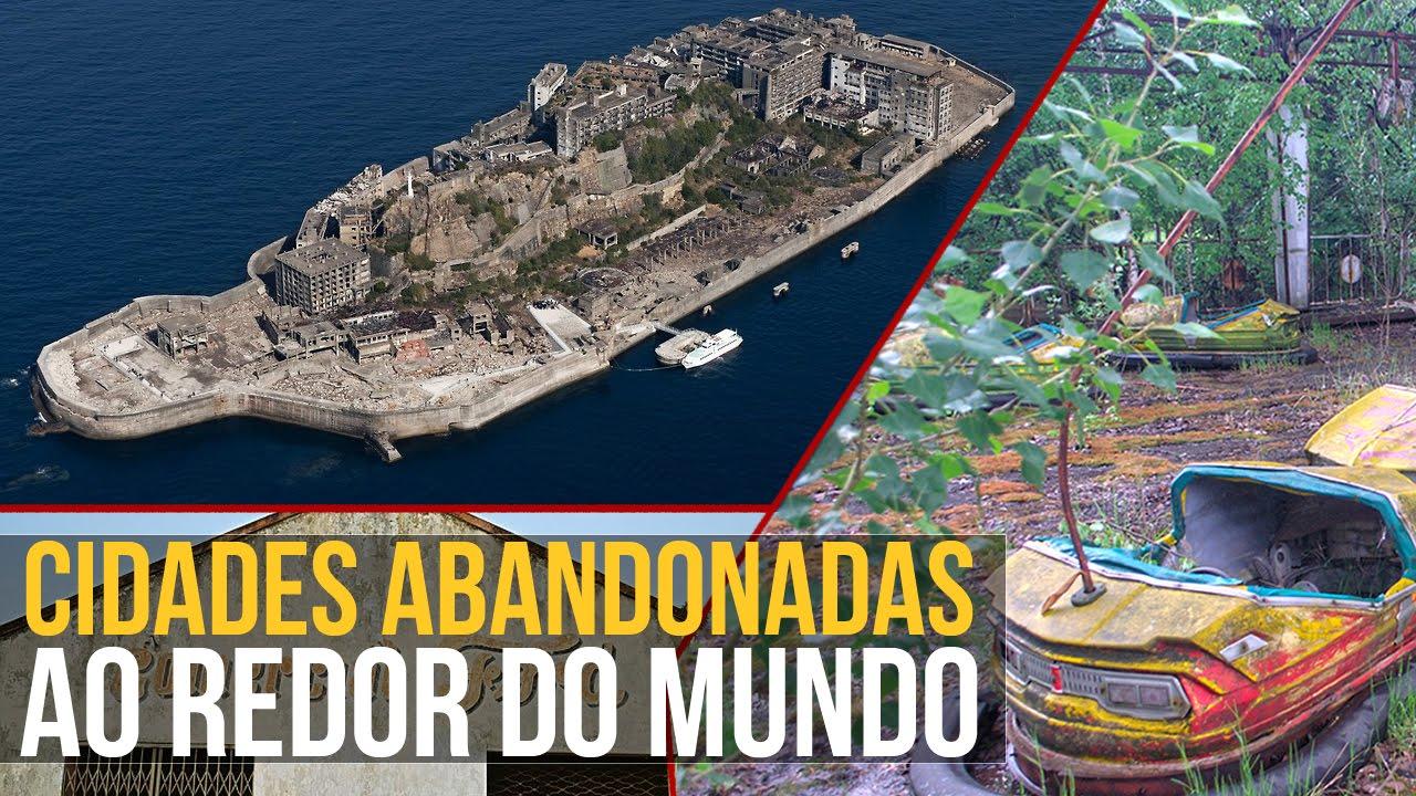 Cidades abandonadas ao redor do mundo