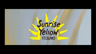 FTISLAND – Sunrise Yellow【OFFICIAL MUSIC VIDEO -Full ver.-】