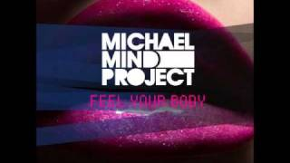 Micheal Mind Project-Feel Your Body Club mix