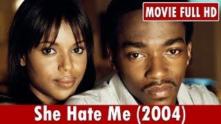 She Hate Me (2004) Movie **  Anthony Mackie, Kerry Washington, Ellen Barkin