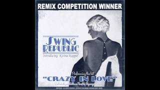 Swing Republic - Crazy In Love (C@ In The H@ Remix)