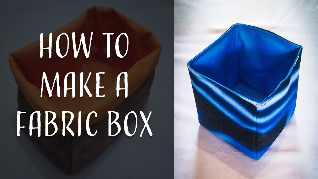How to Make a Fabric Box for Beginners