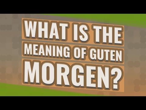 What Is The Meaning Of Guten Morgen Youtube