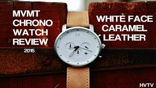 MVMT WATCHES - CHRONO WHITE/CARAMEL REVIEW 2015 (HD)