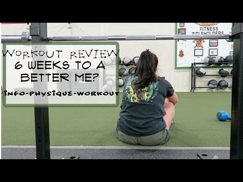 6 Week Program Review  INFO   PHYSIQUE   WORKOUT
