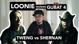 LOONIE | BREAK IT DOWN: Rap Battle Review E125 | GUBAT 4: TWENG vs SHERNAN