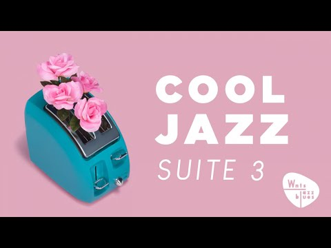Cool Jazz Suite 3 - Cool & Laid Back