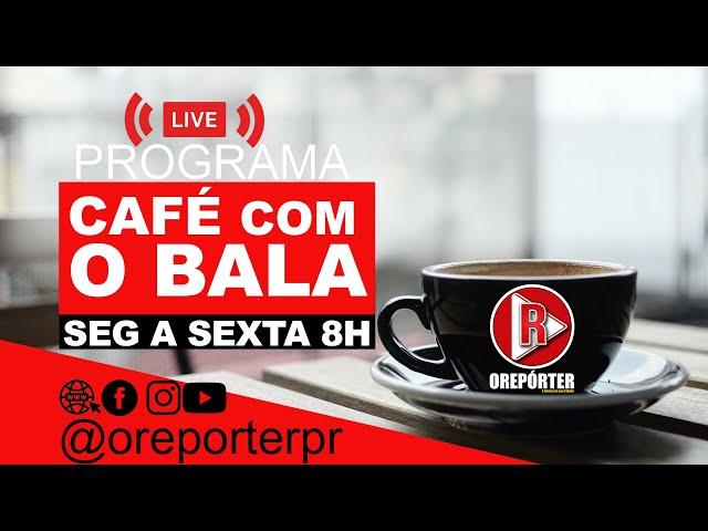 PROGRAMA CAFÉ COM O BALA 23 DE JUNHO DE 2021