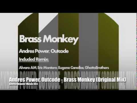 Andres Power, Outcode - Brass Monkey (Original Mix) Ghetto Blaster Musik