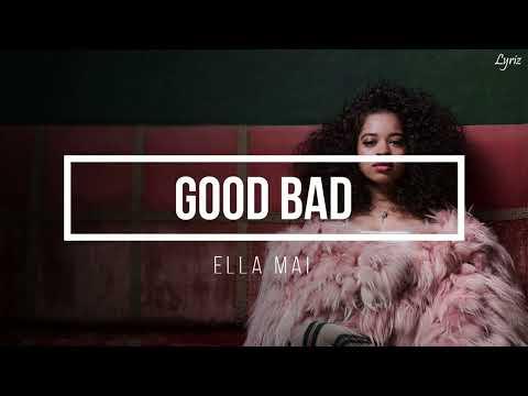 Ella Mai – Good Bad (lyrics)