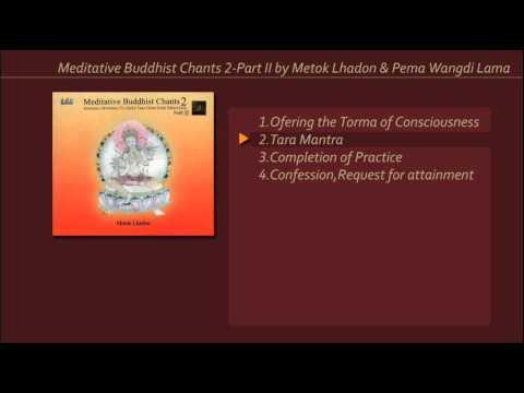 Meditative Buddhist Chants 2-Part II by Metok Lhadon & Pema Wangdi Lama
