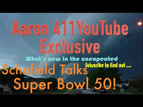 Schofield Talks Super Bowl 50 with Aaron411