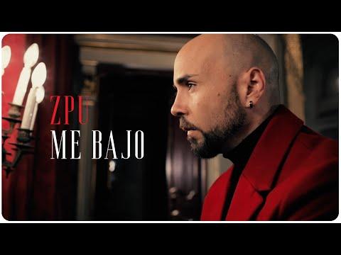 ZPU – Me Bajo (Letra)