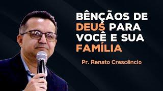 Culto de Adoração   Bênçãos de Deus para você e sua família   Pr. Renato Crescêncio