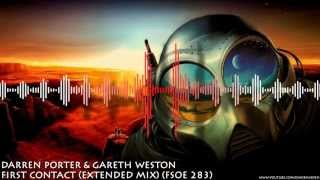 Darren Porter & Gareth Weston - First Contact (Extended Mix) (FSOE 283) HD 720p