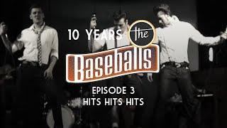 The Baseballs - 10 Years History: Episode 3 - Hits Hits Hits