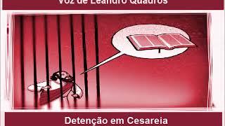 Lições da Bíblia    Detenção em Cesareia  Sábado à tarde 15 de  setembro