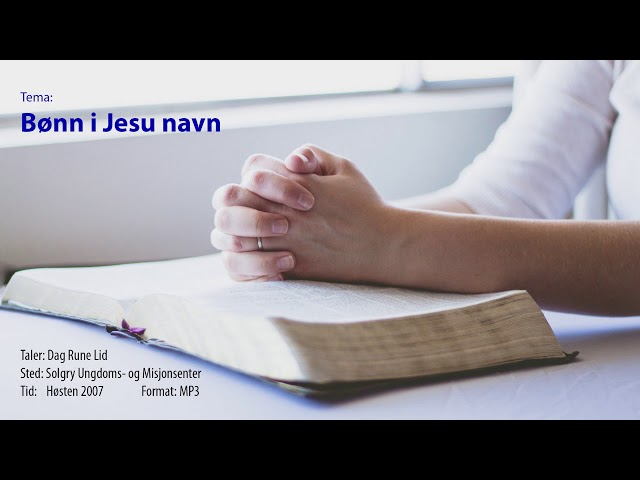 Dag Rune Lid: Bønn i Jesu navn (lyd)