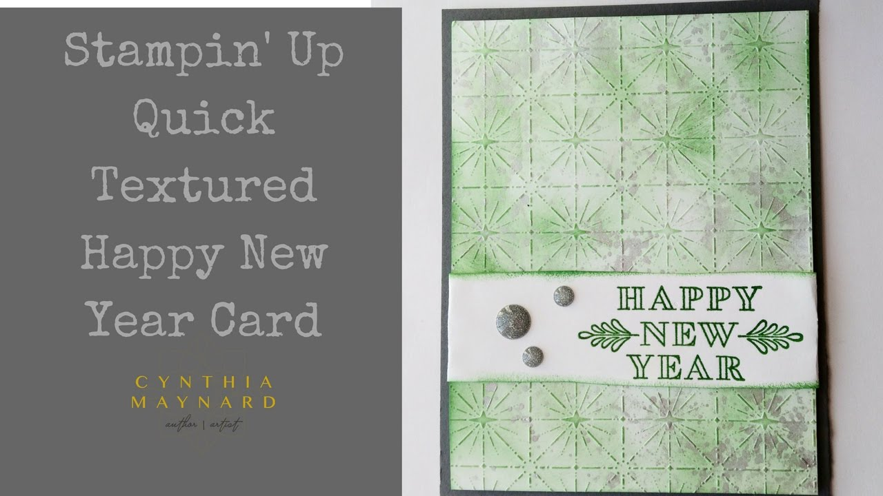 stampin up quick textured happy new year card youtube