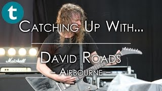 Catching up with: David Roads, Airbourne